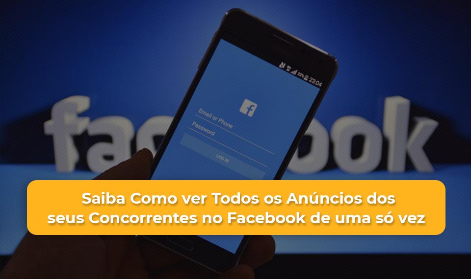 anúncios de seus concorrentes em apenas um lugar: a biblioteca de anúncios dos seus concorrentes no Facebook
