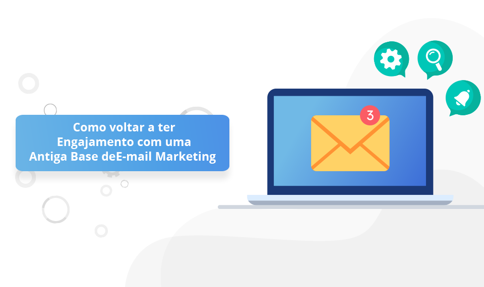 Engajamento com uma Antiga Base de E-mail Marketing