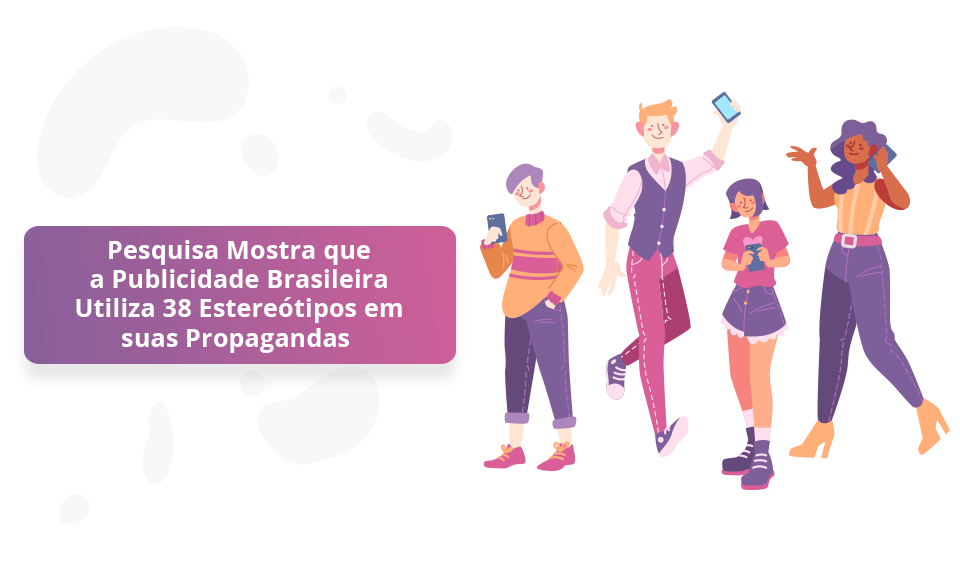Publicidade Brasileira Utiliza 38 Estereótipos em suas Propagandas