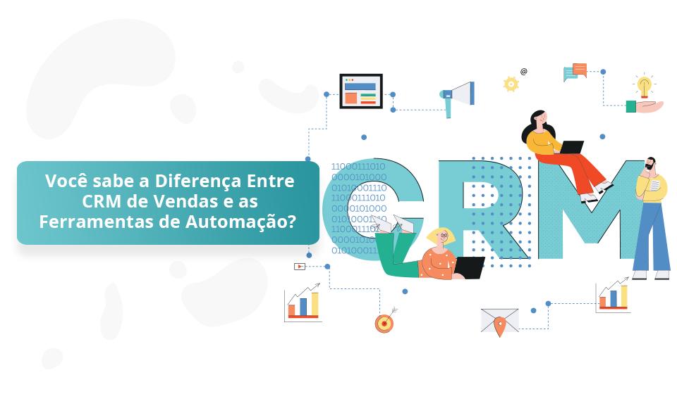 diferenças entre CRM de vendas e automação